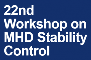 22nd Workshop on MHD Stability Control